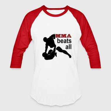 MMA beats all - Baseball T-Shirt