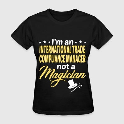 International Trade Compliance Manager - Women's T-Shirt