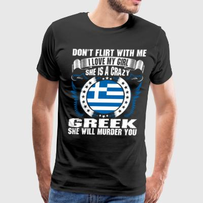 Dont Flirt With Me I Love My Girl Greek T-Shirts - Men's Premium T-Shirt