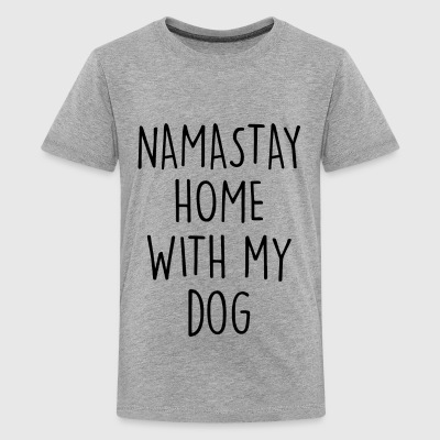 NAMASTAY HOME WITH MY DOG - Kids' Premium T-Shirt
