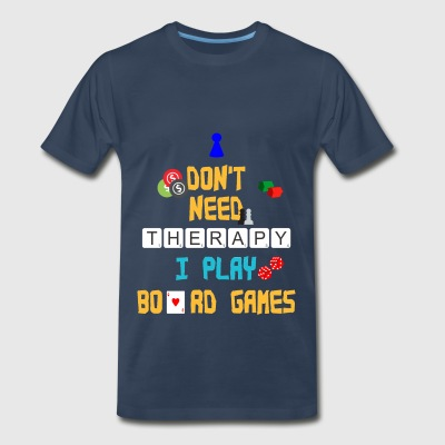 Board Games - I don't need therapy I play board - Men's Premium T-Shirt