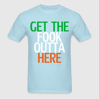 get_the_fook_outta_here_ - Men's T-Shirt