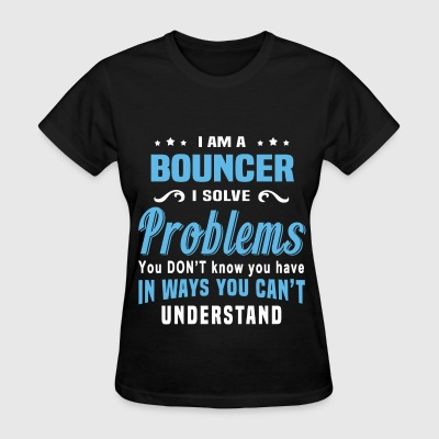 Bouncer - Women's T-Shirt