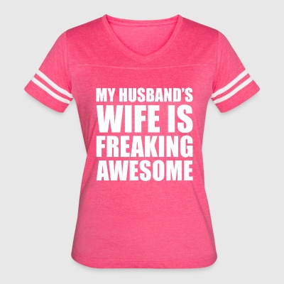 MY HUSBAND'S WIFE IS FREAKING AWESOME - Women's Vintage Sport T-Shirt