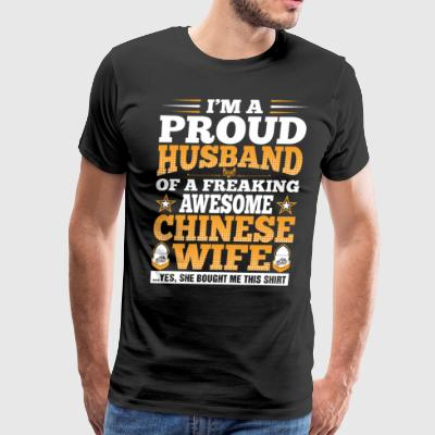 Im A Proud Husband Of Awesome Chinese Wife T-Shirts - Men's Premium T-Shirt