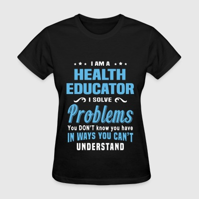 Health Educator - Women's T-Shirt