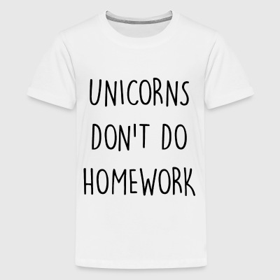UNICORNS DON'T DO HOMEWORK - Kids' Premium T-Shirt