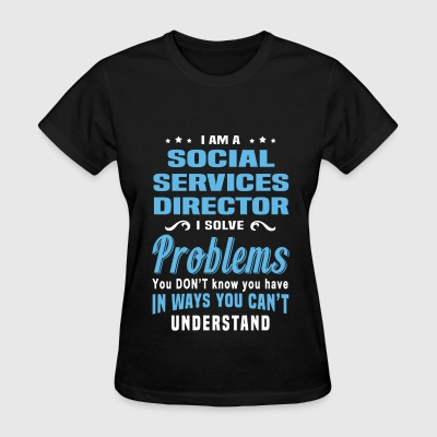 Social Services Director - Women's T-Shirt