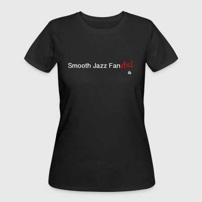 Smooth Jazz Fan-atic! for her - Women's 50/50 T-Shirt