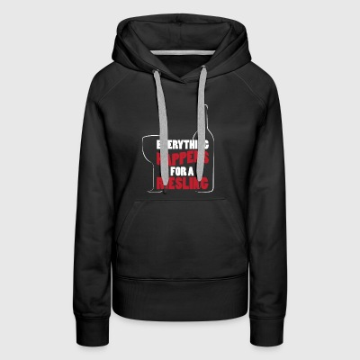 Everything Happens For A Riesling Winemaker - Women's Premium Hoodie