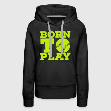 Born to play - Women's Premium Hoodie