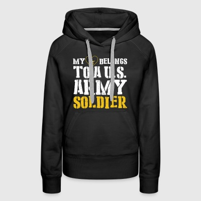 My heart belongs to a U.S. Army Soldier. - Women's Premium Hoodie