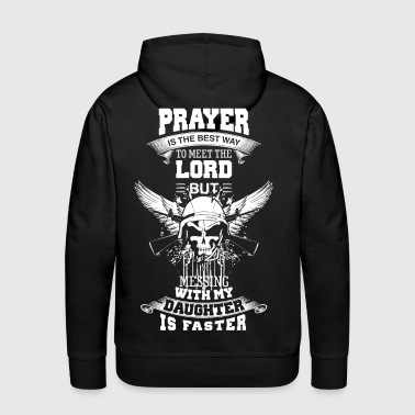 Mess With My Daughter and Meet The Lord! - Men's Premium Hoodie