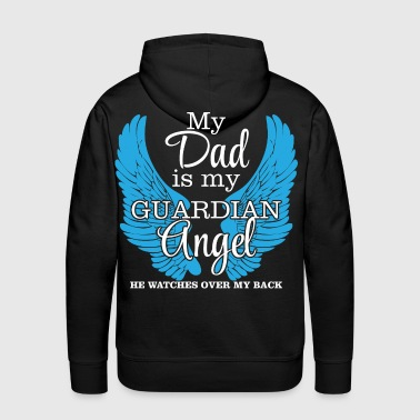 My Dad is my Guardian Angel - Men's Premium Hoodie