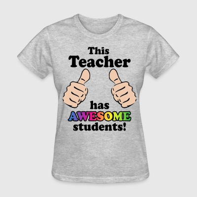Teacher Awesome Students T-Shirts - Women's T-Shirt
