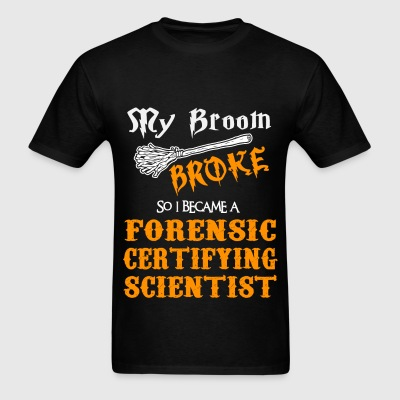 Forensic Certifying Scientist - Men's T-Shirt