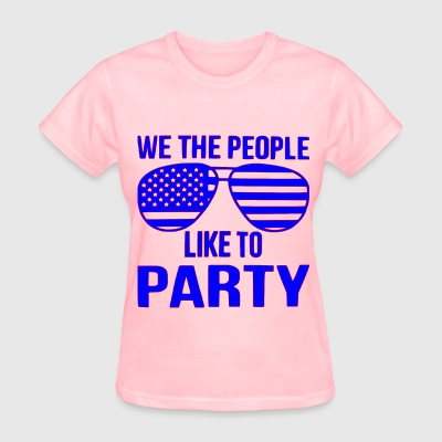 We The people Like To Party   ©WhiteTigerLLC.com  - Women's T-Shirt