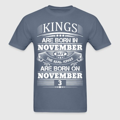 Real Kings Are Born On November 3 T-Shirts - Men's T-Shirt
