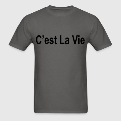 cest_la_vie_ - Men's T-Shirt