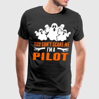 You Cant Scare Me Im A Pilot T-Shirts - Men's Premium T-Shirt
