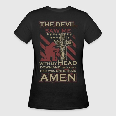 The Devil saw Me with my head down and thought... - Women's 50/50 T-Shirt