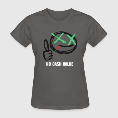 No Cash Value - Womens Tshirt - Women's T-Shirt