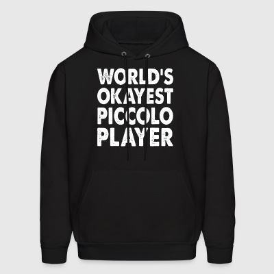 World's Okayest Piccolo Player Hoodies - Men's Hoodie