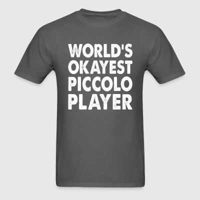 World's Okayest Piccolo Player T-Shirts - Men's T-Shirt