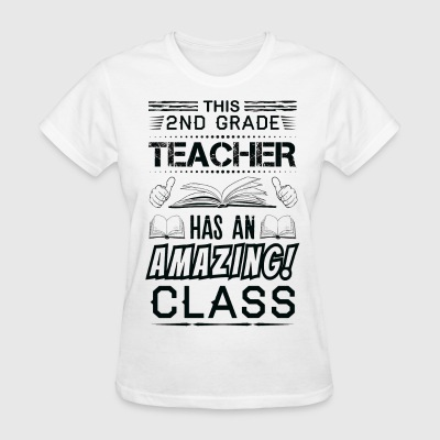 This 2 ND Grade Teacher Has An Amazing! Class T-Shirts - Women's T-Shirt