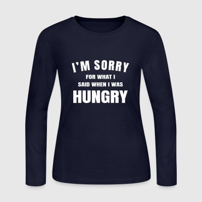 im_sorry_for_what_i_said_when_i_was_hung Long Sleeve Shirts - Women's Long Sleeve Jersey T-Shirt