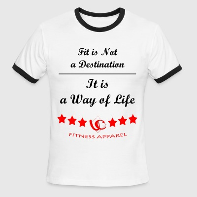Fit is Not A Destination  It Is a Way of Life - Men's Ringer T-Shirt