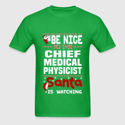 Chief Medical Physicist - Men's T-Shirt