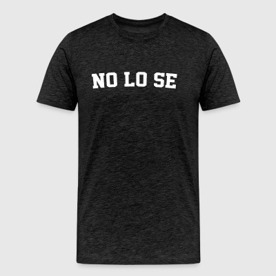 No Lo Se - Spanish Teacher - I Don't Know - Men's Premium T-Shirt