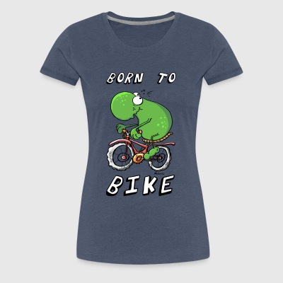 Born To Bike Frog - Biker - Bicycle - Gift T-Shirts - Women's Premium T-Shirt