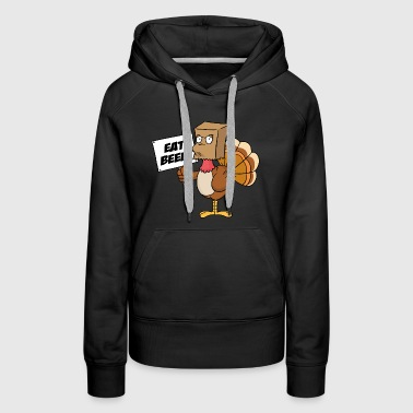 Eat Beef Turkey Thanksgiving Funny Gift - Women's Premium Hoodie