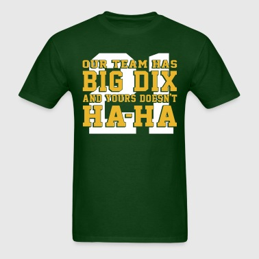 OUR TEAM HAS BIG DIX. - Men's T-Shirt