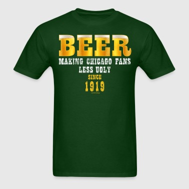 BEER. MAKING CHICAGO FANS LESS UGLY SINCE 1919. - Men's T-Shirt