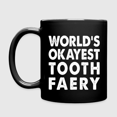 World's Okayest Tooth Faery Mugs & Drinkware - Full Color Mug
