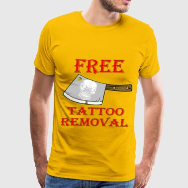 Free Tattoo Removal Cleaver   - Men's Premium T-Shirt