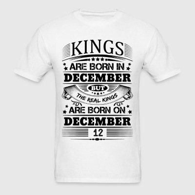 Real Kings Are Born On December 12 T-Shirts - Men's T-Shirt