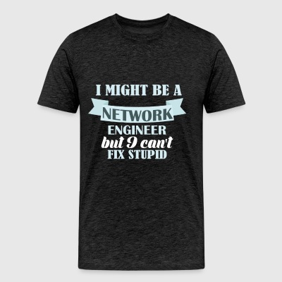 Network Engineer  - I might be a Network engineer  - Men's Premium T-Shirt