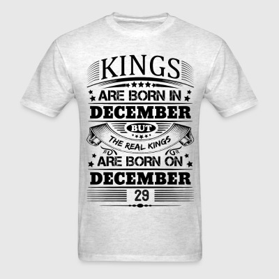 Real Kings Are Born On December 29 T-Shirts - Men's T-Shirt