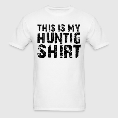 This Is My Hunting Shirt T-Shirts - Men's T-Shirt