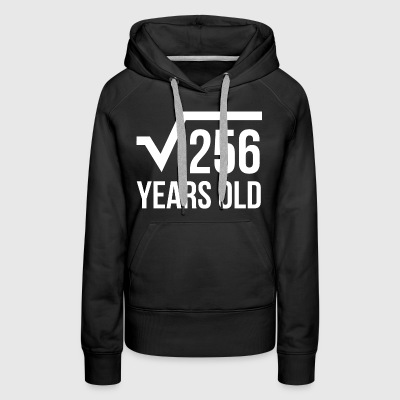 Square Root of 256 16 yrs years old 16th birthday  - Women's Premium Hoodie
