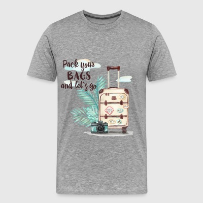 Travel - Pack your bags and let's go - Men's Premium T-Shirt