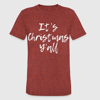 It's christmas y'all - Unisex Tri-Blend T-Shirt by American Apparel