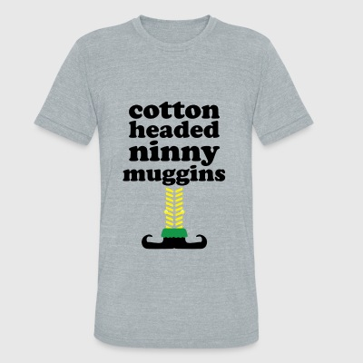 cotton headed ninny muggins - Unisex Tri-Blend T-Shirt by American Apparel