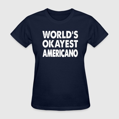 World's Okayest Americano T-Shirts - Women's T-Shirt