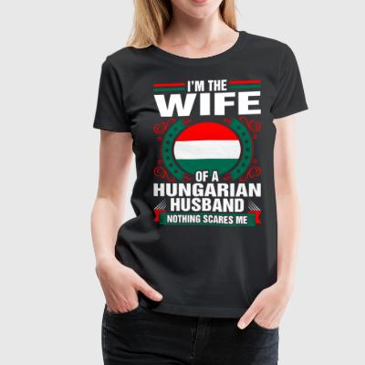 Im The Wife Of A Hungarian Husband T-Shirts - Women's Premium T-Shirt