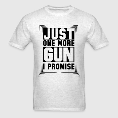 Just One More Gun I Promise T-Shirts - Men's T-Shirt